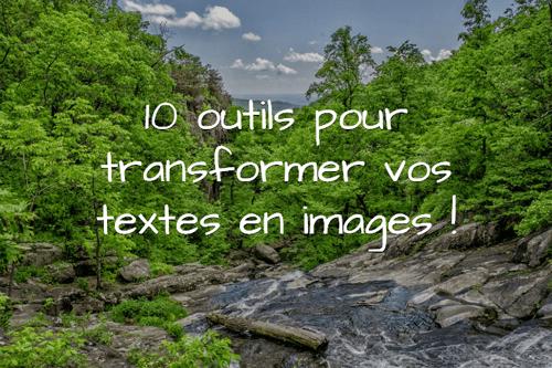 Comment transformer vos textes en images